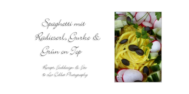 Spaghetti mit Gurke, Radieserl und Green on Top © Liz Collet