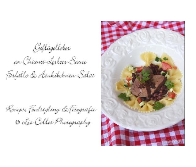 Geflügelleber in Chianti-Lorbeer-Sauce an Farfalle und Adzuki-Bohnen-Salat © Liz Collet